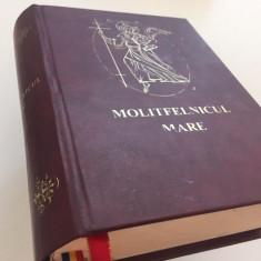 MOLITFELNICUL/ EVHOLOGIU MARE. BUCURESTI 2003- REEDITAREA EDITIEI DIN 1926