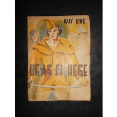 DALY KING - DE-AS FI REGE (1946, usor uzata)