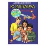 Kontrarya. Carte de citit si colorat - Aurelia Arghirescu