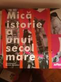 Mica istorie a unui secol mare, Monica Onojescu (coord.)