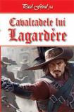 Cavalcadele lui Lagardere | Paul Feval fiul