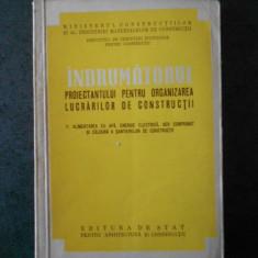 INDRUMATORUL PROIECTANTULUI PENTRU ORGANIZAREA LUCRARILOR DE CONSTRUCTII (1954)