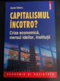 Capitalismul Incotro? Criza Economica, Mersul Ideilor, Instit - Daniel Daianu ,547298