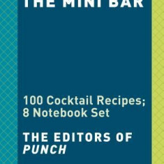 The Mini Bar: 100 Cocktail Recipes; 8 Notebook Set