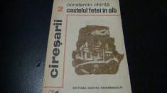 Constantin Chirita -Ciresarii - volumul 2 - Castelul fetei in alb - 1976 foto