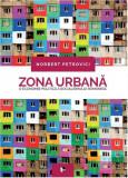 Zona urbana | Norbert Petrovici