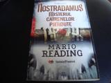 Mario Reading - Nostradamus . Misterul catrenelor pierdute  - 2009