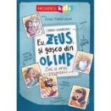 Eu, Zeus, si gasca din Olimp. Zeii si eroii povestesc - Frank Schwieger