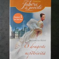 ELIZABETH HOYT - O DRAGOSTE NEPOTRIVITA