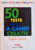 CUM SA FII MAI INTELIGENT, 50 DE TESTE PENTRU A GANDI CREATIV de CHARLES PHILLIPS, 2010