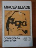DOMNISOARA CHRISTINA-PROZA FANTASTICA,VOL.1- MIRCEA ELIADE