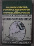 FII BINECUVANTAT, DOMNULE ROSEWATER SAU NU STRICA ORZUL PE GISTE - KURT VONNEGUT