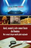 Istorii secrete vol 7 - Aurul,uraniul si alte comori furate din Romania/Dan Silviu Boerescu, Integral