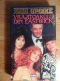 Vrajitoarele Din Eastwick - John Updike ,531097, Nemira, 1994