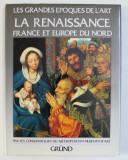 LA RENAISSANCE FRANCE ET EUROPE DU NORD par LES CONSERVATEURS DU METROPOLITAN MUSEUM OF ART, 1988