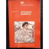 CIVILIZATIA ELENISTICA - M. GRAMATOPOL
