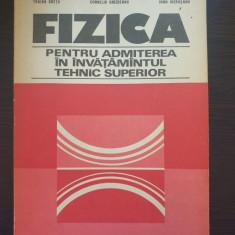 FIZICA PENTRU ADMITEREA IN INVATAMANTUL TEHNIC SUPERIOR - Cretu, Ghizdeanu