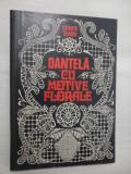 DANTELA CU MOTIVE FLORALE - Elisebeta Iosivoni