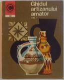 GHIDUL ARTIZANULUI AMATOR, VOL. I de ION N. SUSALA, 1973