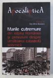 MARILE CUTREMURE DIN ISTORIA ROMANIEI SI PREVIZIUNI DESPRE URMATOAREA CATASTROFA SEISMICA de DAN - SILVIU BOERESCU , 2018