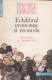 Echilibrul economic si moneda. Keynesism si monetarism - Daniel Daianu