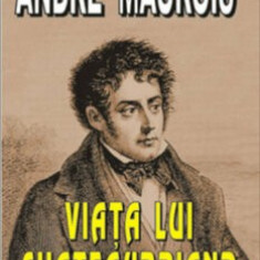 Viata lui Chateaubriand/Andre Maurois