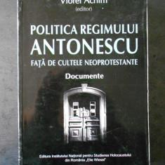 VIOREL ACHIM - POLITICA REGIMULUI ANTONESCU FATA DE CULTELE NEOPROTESTANTE