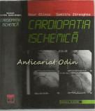 Cumpara ieftin Cardiopatia Ischemica - Nour Olinic, Dumitru Zdrenghea