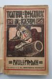 PAUL I. PRODAN - TEATRUL ROMANESC IN RASBOI ( prefata de Al. Bratescu Voinesti, coperta de Victor Ion Popa ) , 1921