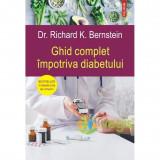 Ghid complet impotriva diabetului - Dr. Richard K. Bernstein