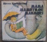 Mama mamutilor mahmuri - Mircea Santimbreanu// ilustratii Gh. Marinescu