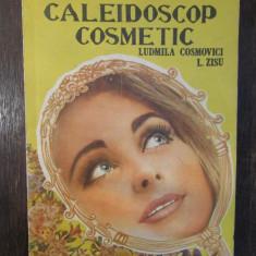 Ludmila Cosmovici, L. Zisu - Caleidoscop Cosmetic