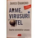 Arme, virusuri si otel. Soarta societatilor umane, Jared Diamond