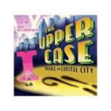 Upper Case, The: Trouble In Capital City - Tara Lazar