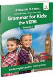 Grammar for kids: the verb. Volumul 2/***