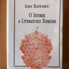 O ISTORIE A LITERATURII ROMANE- ION ROTARU, VOLUMUL III, 1996