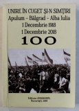 UNIRE IN CUGET SI - N SIMTIRI APULUM - BALGRAD - ALBA IULIA , 1 DECEMBRIE 1918 - 1 DECEMBRIE 2018 - editor RODICA ELENA LUPU , 2018 , DEDICATIE*