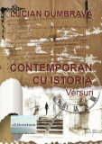 Contemporan cu istoria. Versuri/Lucian Dumbrava
