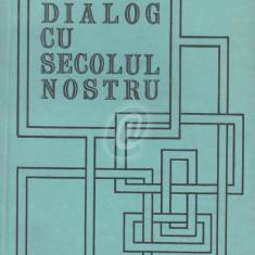 Dialog cu secolul nostru