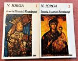 Istoria Bisericii Romanesti si a vietii religioase a romanilor 2 Vol. - N. Iorga