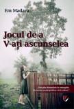 Jocul de-a V-ati ascunselea/Em Madara, Editura Universitara