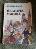 BAGHETA MAGICA EUGENIA ZAIMU DANA SCHOBEL-ROMAN (ilustratii) -