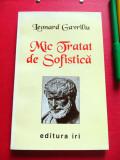 Leonard Gavriliu - MIC TRATAT DE SOFISTICA (Ed. IRI, 1996, unica editie)