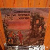 - Y- CETATEA DE PE STANCA VERDE - DISC VINIL - POVESTI