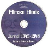 CD Mircea Eliade Lectura: Marcel Iureș – Jurnal 1945-1946, original
