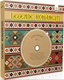 Legende Romanesti. Carte cu CD audio  