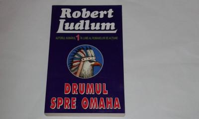 ROBERT LUDLUM - DRUMUL SPRE OMAHA foto