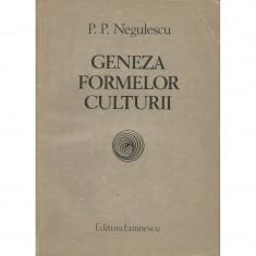 Geneza formelor culturii - P.P. Negulescu