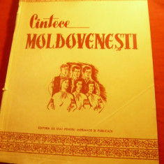 Cantece Moldovenesti -Ed.ESPLA 1957 , 120 pag. - Partituri