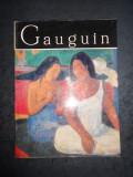 NINA STANCULESCU ZAMFIRESCU - GAUGUIN. ALBUM CLASICII PICTURII UNIVERSALE